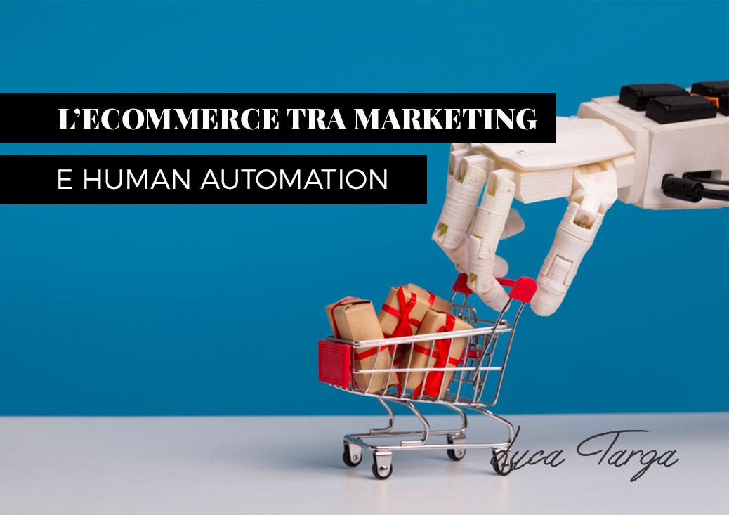 L'eCommerce tra Marketing Automation e Human Automation
