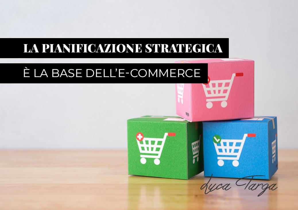 La pianificazione strategica è la base del successo di un eCommerce